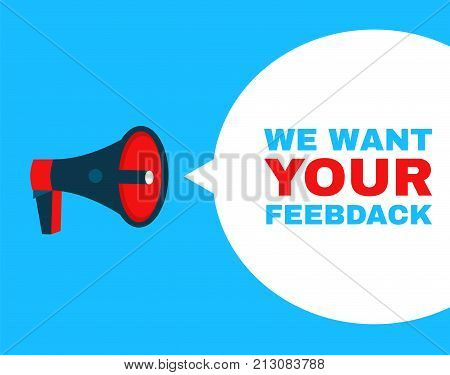 Megaphone with We want your feedback speech bubble. Banner for business, promotion and advertising,Loudspeaker,feedback concept. Vector flat cartoon design icon illustration.