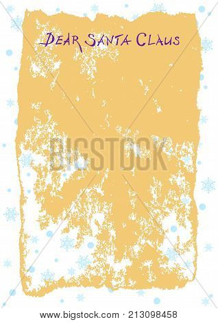 Letter to Santa Claus on old paper with the title Dear Santa Claus.Vector. Vintage. On a background of snowflakes