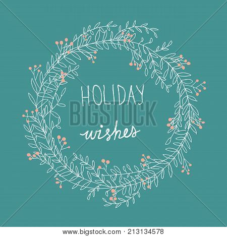 Hand Drawn Sloppy Doodle Sketchy White Christmas Wreath Red Holly Berries Holiday Wishes Lettering. Cartoon Style. Turquoise Background. Copy Space for Text.