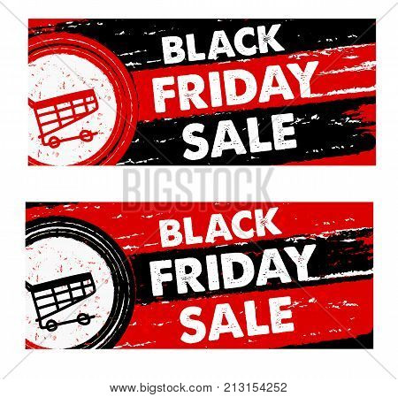 black friday sale with shopping cart banners - text and sign in drawn labels business seasonal shopping concept