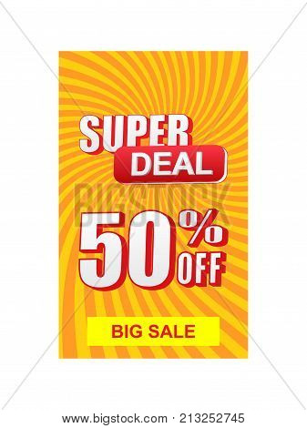 super deal 50 percent off discount and big sale text banner yellow orange red label business commerce shopping concept vector