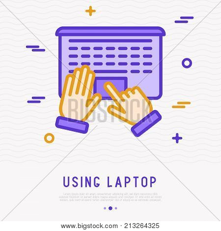 Top view of using laptop. Hands on touchpad thin line icon. Modern vector illustration.