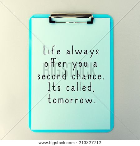 Life Inspirational And Motivational Quotes - Life Always Offer You A Second Chance. Its Called Tomor