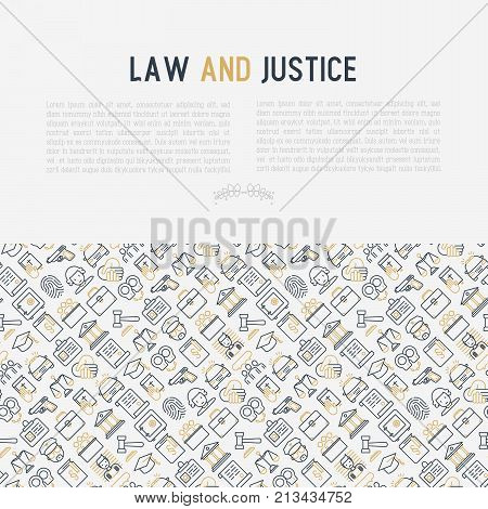 Law and justice concept with thin line icons: judge, policeman, lawyer, fingerprint, jury, agreement, witness, scales. Vector illustration for banner, web page, print media.