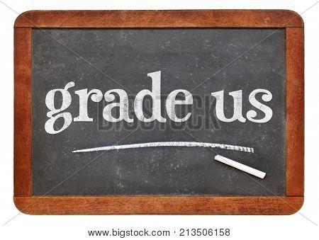 grade us - feedback request, white chalk text on a vintage slate blackboard