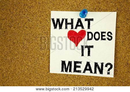 Conceptual Hand Writing Text Caption Inspiration Showing Question What Does It Mean. Business Concep