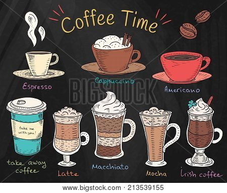 Coffee time. Beautiful illustration of types of coffee. Espresso, cappuccino, american, takeaway, latte, mocha, irish coffee on chalkboard background