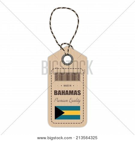 Hang Tag Made In Bahamas With Flag Icon Isolated On A White Background. Vector Illustration. Made In Badge. Business Concept. Buy products made in Bahamas. Use For Brochures, Printed Materials, Logos, Independence Day