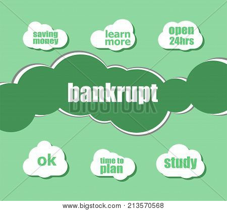 Bankrupt Word. Business Concept . Infographic Business For Graphic Or Web Design Layout