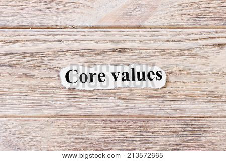 Core Values of the word on paper. concept. Words of Core Values on a wooden background.