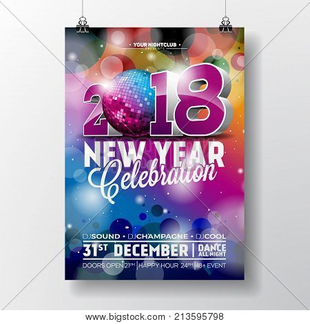 New Year Party Celebration Poster Template illustration with 3d 2018 Text and Disco Ball on Shiny Colorful Background. Vector EPS 10 design