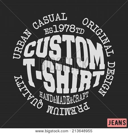 T-shirt print design. Custom vintage t shirt stamp. Printing and badge applique label t-shirts, jeans, casual wear. Vector illustration.
