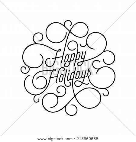 Happy Holidays Flourish Calligraphy Lettering Of Swash Line Typography For Greeting Card Design. Vec