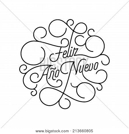 Happy New Year Feliz Ano Nuevo Flourish Calligraphy Lettering Of Swash Line Typography For Spanish G