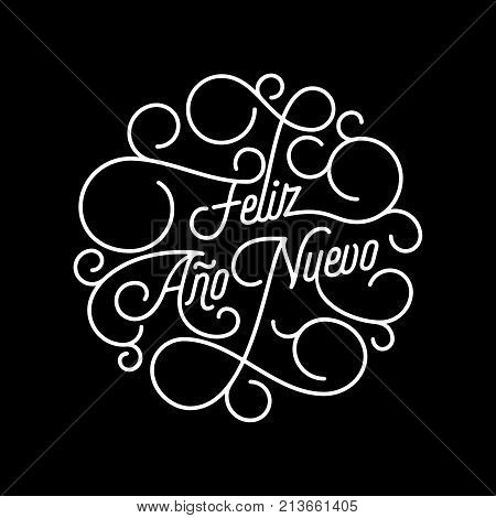 Feliz Ano Nuevo Spanish Happy New Year Flourish Calligraphy Lettering Of Swash Line Typography For G