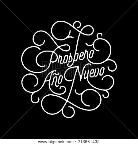 Prospero Ano Nuevo Spanish Happy New Year Flourish Calligraphy Lettering Of Swash Line Typography Fo