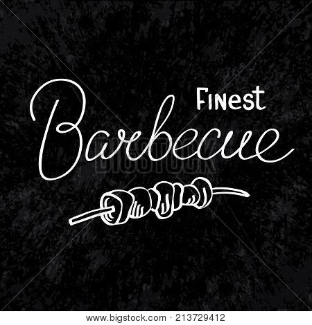 Typographical food dark design concept with Finest Barbecue inscription and roasted meat on skewer isolated vector illustration