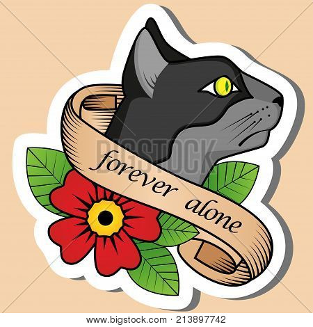 Sketch of old school tattoo. A sketch of a wild cat with yellow eyes tattoo with flower and sign forever alone. The sketch is made in warm colors. Hipster youth old school picture for boys and girls