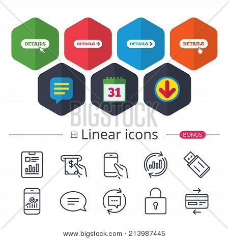 Calendar, Speech bubble and Download signs. Details with arrow icon. More symbol with mouse and hand cursor pointer sign symbols. Chat, Report graph line icons. More linear signs. Editable stroke