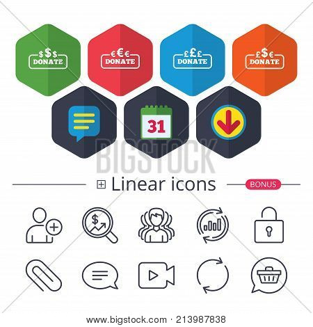 Calendar, Speech bubble and Download signs. Donate money icons. Dollar, euro and pounds symbols. Multicurrency signs. Chat, Report graph line icons. More linear signs. Editable stroke. Vector
