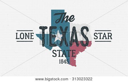 Texas State Logo, Poster. The Lone Star State. Print For T-shirt, Typography. Usa Texas Flag Map Vin