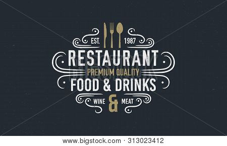 Vintage Luxury Restaurant Logo Or Poster Template. Vintage Emblem For Restaurant. Restaurant Menu De