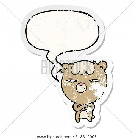 cartoon annoyed bear with arms crossed with speech bubble distressed distressed old sticker