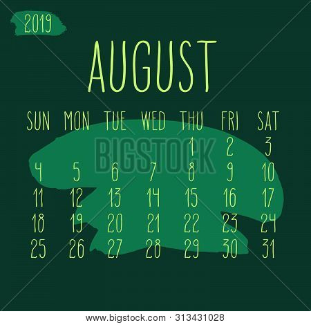 August Year 2019 Vector Monthly Calendar. Week Starting From Sunday. Hand Drawn Freeform Green Paint