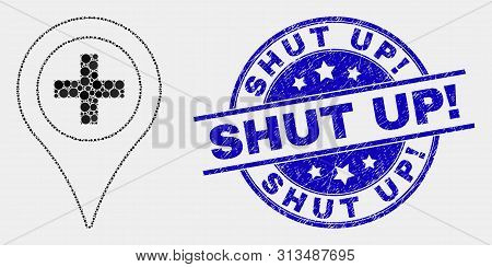 Pixel Medical Map Marker Mosaic Pictogram And Shut Up Exclamation Seal Stamp. Blue Vector Round Dist