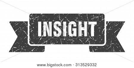 Insight Grunge Ribbon. Insight Sign. Insight Banner