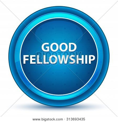 Good Fellowship Isolated On Eyeball Blue Round Button