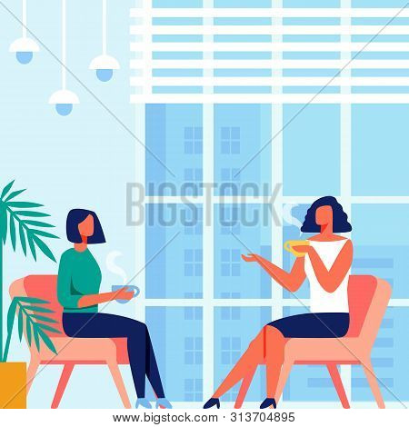 Women Sit In Chair Near Panoramic Window Overlooking City. Communication And Drink Tea. Psychology T