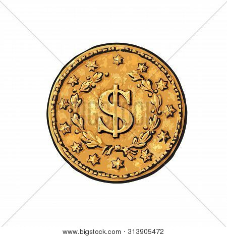 Sketch Of Old Gold Coin With Dollar Sign. Hand Drawn Vector Illustration In Retro Style On White Bac