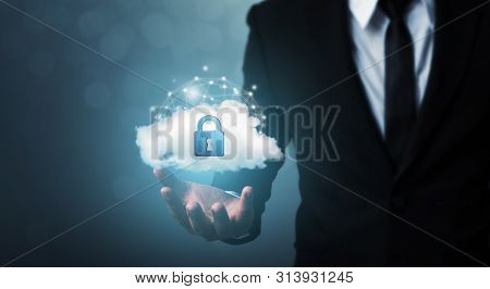 Protection Cloud Computing Network Security Computer And Safe Your Data Concept. Businessman Holding