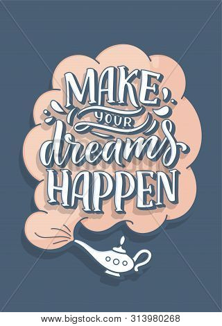 Inspirational Quote. Hand Drawn Vintage Illustration With Lettering And Decoration Elements. Drawing