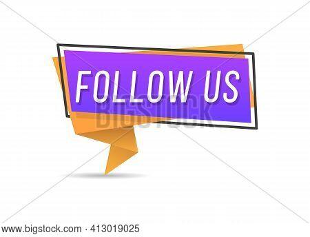 Follow Us, Speech Bubble. Promo Sticker, Badge.