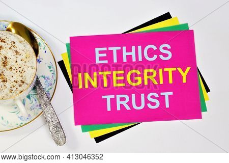 Ethics Honesty Trust. A Text Label In The Planning Notebook. Basic Moral Values. A Set Of Ideas And