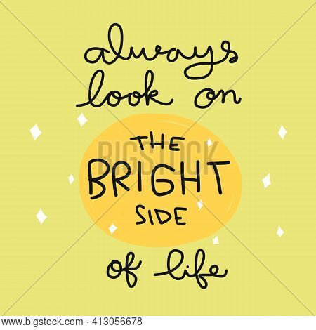 Always Look On The Bright Side Of Life Word Lettering Vector Illustration