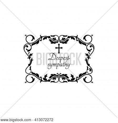 Deepest Sympathy Calligraphy Lettering, Floral Ornament Rectangular Monochrome Frame Isolated. Vecto