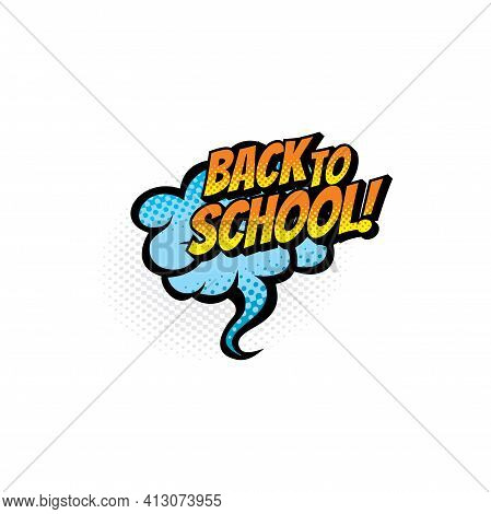 Back To School Inscription On Speech Bubble Isolated Icon. Vector Creative Emblem Welcome Back To Sc
