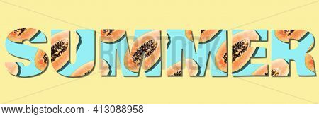 Inscription Summer Made With Seamless Papaya Pattern. Tropical Abstract Background. Creative Text An