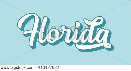 Hand Sketched Florida Text. 3d Vintage, Retro Lettering For Poster, Sticker, Flyer, Header, Card