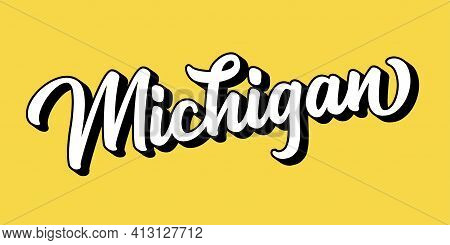 Hand Sketched Michigan Text. 3d Vintage, Retro Lettering For Poster, Sticker, Flyer, Header, Card