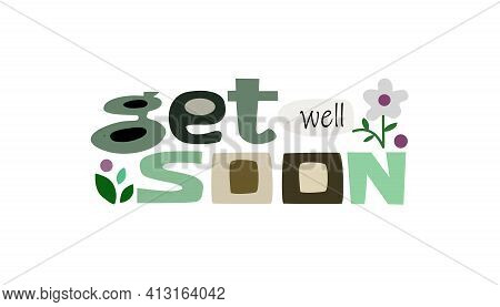 Get Well Soon Affirmation Inspiring Quote. Colourful Letters. Inspiring, Builds Self Esteem Phrase F