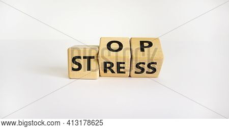Stop Stress And Be Health Symbol. Turned Cubes And Changed Words 'stress' To 'stop'. Beautiful White