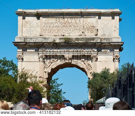 Rome, Italy - May 17, 2017: View Of The Arch Of Titus At The Entrance Of The Roman Forum In Rome.