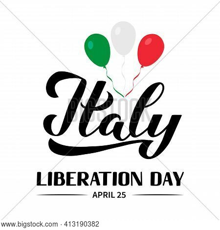 Italy Liberation Day Hand Lettering Isolated On White. Italian Holiday Celebrate On April 25. Vector