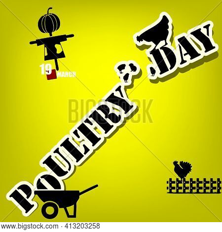 The Calendar Event Is Celebrated In March - Poultry Day