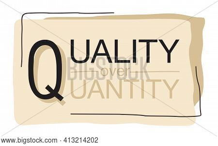 Quality Over Quantity Slogan For Trading In Creative Abstract Decoration - Frame With Message Text I