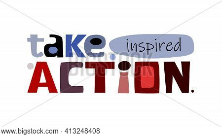 Take Inspired Action Phrase Vector Creative Words Colourful Letters. Confidence  Manifest Building W